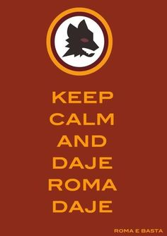 Keep Calm #ASRoma Daje Roma Daje