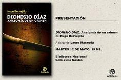 Antítesis Editorial: ::Presentación de DIONISIO DÍAZ. Anatomía de un cr...