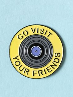 Go Visit Your Friends Enamel Pin - New Trend: Pins + Patches at Gypsy Warrior