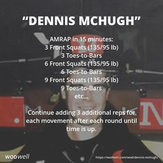 """""""Dennis McHugh"""" WOD - AMRAP in 15 minutes: 3 Front Squats lb); 3 Toes-to-Bars; 6 Toes-to-Bars; 9 Toes-to-Bars; Continue adding 3 additional reps for each movement after each round until time is up. Firefighter Workout, Firefighter Training, Firefighter School, Firefighter Quotes, Volunteer Firefighter, Workout Names, Wod Workout, Kettlebell Training, Weight Training Workouts"""
