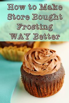 Canned frosting made better!  PLUS THE BEST HOMEMADE CHOCOLATE FROSTING RECIPE EVER!!