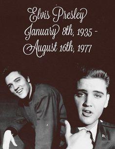 Elvis Presley  January 8 1935 - August 16, 1977