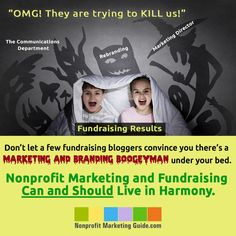 Don't believe in this boogeyman! Marketing is not killing fundraising. Blog post by Kivi Leroux Miller.   http://www.nonprofitmarketingguide.com/blog/2015/01/20/marketing-is-killing-fundraising-seriously/