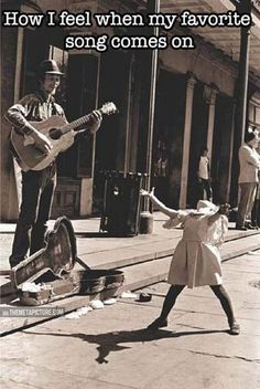 How I feel when my favorite song comes on, black white photograph man playing guitar, little girl throws arms up in air, throws head back she is feeling the music beat Funny at http daily pics .me --- February 2015 Funny Shit, The Funny, Hilarious, Funny Stuff, Poster S, Jolie Photo, Me Me Me Song, How I Feel, I Smile