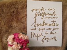 "Best Friend Quote ""Soulmates"" - SEX and the CITY, Carrie, Calligraphy, Hand Lettering, Typography, Famous Quote, 8.5x11"