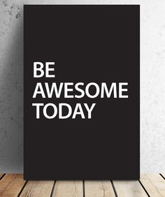 Canvas Motivational Quotes - Be Awesome Today - #Q101
