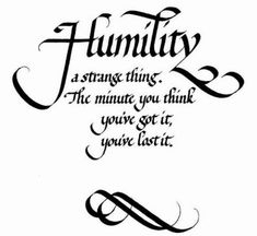 Humble quotes about life humility quotes - Collection Of Inspiring Quotes, Sayings, Images Great Quotes, Me Quotes, Inspirational Quotes, Random Quotes, Wall Quotes, Humility Quotes, Leadership, Religion, Motivation