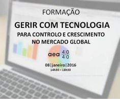 Formação GERIR COM TECNOLOGIA  Para Controlo e Crescimento no Mercado Global  INSCRIÇÕES:http://www.aea.com.pt/home/ficha/156  Mais informações em:  http://www.aea.com.pt/admin/files/eventos/Circular_105_2015_Formacao_Gerir_com_Tecnologia.pdf  ou  www.aea.com.pt