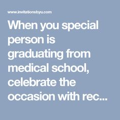 When you special person is  graduating from medical school, celebrate the occasion with recently added 2017 Premium Cards and totally unique, popular, stylish, and discount 79¢ med school graduation announcement invitation designs to customize with your own graduation wordings for new doctor announcements and maybe even a graduating photo, exclusively at InvitationsByU.com