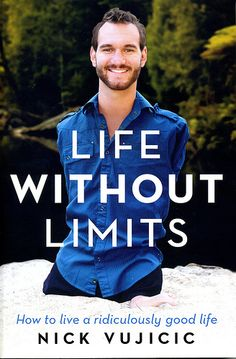 life out limbs nick vujicic prayer strength nick vujicic wonderful man of god i was blessed to have