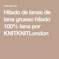 Hilado de lanas de lana grueso hilado 100% lana por KNITKNITLondon