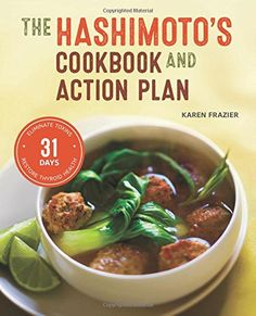 The Hashimoto's Cookbook and Action Plan: 31 Days to Eliminate Toxins and Restore Thyroid Health Through Diet by Karen Frazier http://www.amazon.com/dp/1623155835/ref=cm_sw_r_pi_dp_dEj6vb0QY39X8