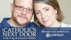 Support Greg and Jennifer Willits creating The Catholics Next Door Podcast