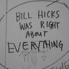 bill hicks stand up Bill Hicks Quotes, Shock And Awe, Truth And Justice, George Carlin, Stand Up Comedians, One Night Stands, Stand Up Comedy, Wise Quotes, Love Him