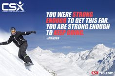 You were strong enough to get this far. You are strong enough to keep going. -- Unknown #CSX #Fitness #Motivation #CompetitiveSportXtreme #CSXPRO