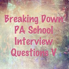 Q: What do you feel is one of the biggest issues currently facing the profession? What are they looking for? Ability to demonstrate a working knowledge of issues facing health care and PA's A…