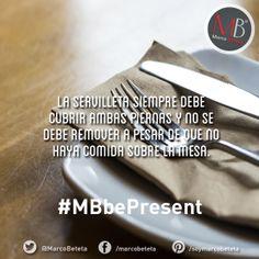 Buenos Modales: La servilleta siempre debe cubrir ambas piernas y no se debe remover a pesar de que no haya comida sobre la mesa. #MarcoBeteta