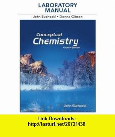 Laboratory Manual for Conceptual Chemistry (Catalyst the Pearson Custom Library for Chemistry) (9780321681713) John A. Suchocki, Donna Gibson , ISBN-10: 0321681711  , ISBN-13: 978-0321681713 ,  , tutorials , pdf , ebook , torrent , downloads , rapidshare , filesonic , hotfile , megaupload , fileserve