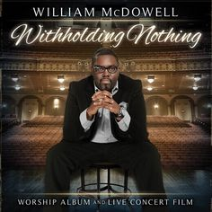 william mcdowell full album vidoes | Overcomer By William McDowell from Withholding Nothing MultiTracks ...