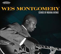 My all time favorite Jazz guitarist.
