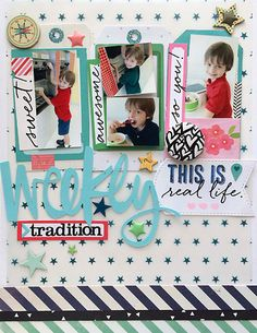 ~ weekly tradition ~ - Scrapbook.com - Love how 4 mini photos fit in this 8.5x11 layout and the big die cut title is so fun!