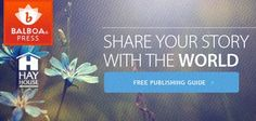 Balboa Press, A Division of Hay House Publishing...Share your story with the world.