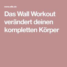 Das Wall Workout verändert deinen kompletten Körper