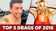 THE 5 BIGGEST DBAGS OF 2016...bleh