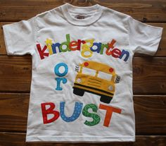 Kindergarten or Bust Shirt for Boys Perfect for by makmaydesigns $32+