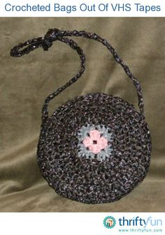 I want to suggest the craft tip of recycling those old VHS tapes and plastic bags. I have a website that I have crafted evening bags and purses out of these recycled materials by crocheting. I have free patterns and instructions available.