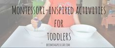 Raising a Low-Media Toddler: Ideas for Toddler Montessori Activities