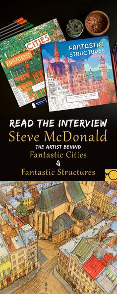 Click here to read an interview with Steve McDonald, the talented artist behind the Fantastic Cities and Fantastic Structures coloring books!
