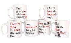 Correct Grammer Mugs!  Love this!