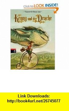 Kenny und der Drache (9783570138151) Tony DiTerlizzi , ISBN-10: 3570138151  , ISBN-13: 978-3570138151 ,  , tutorials , pdf , ebook , torrent , downloads , rapidshare , filesonic , hotfile , megaupload , fileserve
