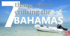 Seven things to know -- and really take to heart -- before heading to the Bahamas to help your planning.