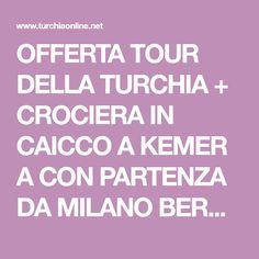 OFFERTA SPECIALISSIMA TOUR DELLA TURCHIA + SOGGIORNO MARE A BODRUM ...