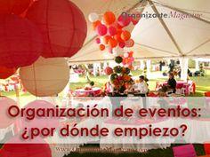 Organización de eventos: ¿por dónde empiezo? http://www.organizartemagazine.com/organizacion-de-eventos-por-donde-empiezo/