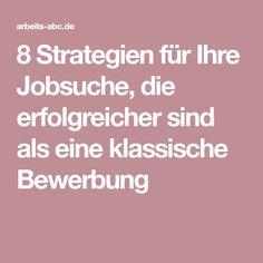 8 strategien fr ihre jobsuche die erfolgreicher sind als eine klassische bewerbung - Schwachen Bewerbung Beispiele