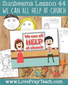 "Primary 1 Sunbeams Lesson 44: ""We Can All Help at Church"" - Love Pray Teach"