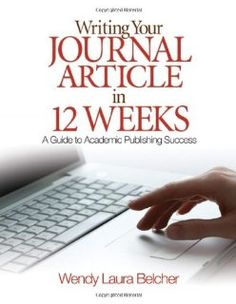 Writing Your Journal Article in Twelve Weeks: A Guide to Academic Publishing Success. #Education (Hmmm - really?)