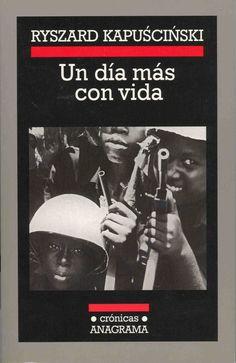 Un día más con vida / Ryszard Kapuscinski http://fama.us.es/record=b1642125~S16*spi