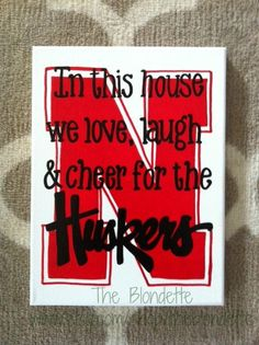 Nebraska Corn Huskers. Huskers. In this house we by TheBlondette, $15.00