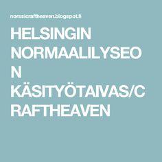 HELSINGIN NORMAALILYSEON KÄSITYÖTAIVAS/CRAFTHEAVEN