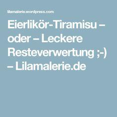 Eierlikör-Tiramisu – oder – Leckere Resteverwertung ;-) – Lilamalerie.de