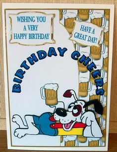 Birthday cheers on Craftsuprint designed by Julie Green - made by Cheryl French - Printed onto glossy photo paper. Attached base image to card stock using ds tape. Built up image with 1mm foam pads. - Now available for download!