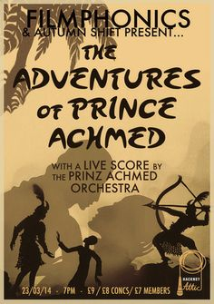 Filmphonics: The Adventures Of Prince Achmed @ Hackney Attic,270 Mare St,London,E8 1HE,UK On 23 Mar'14 at 7pm-11pm. Autumn Shift presents the breathtaking animation 'The Adventures of Prince Achmed' (1926) by Lotte Reiniger set to an innovative live composition by the Prinz Achmed Orchestra. Category:Film, Cinema. Price:£7-£9.Artists / Speakers: Filmphonics, Prinz Achmed Orchestra. URL: YouTube: http://atnd.it/7015-1.