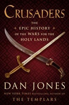 Crusaders: The Epic History of the Wars for the Holy Lands by Dan Jones, Hardcover Wars Of The Roses, Penguin Random House, Book Signing, Holy Land, Got Books, Book Recommendations, Free Ebooks, Bestselling Author, How To Introduce Yourself