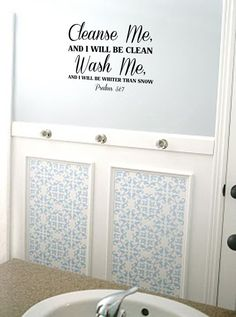 Cleanse Me Wash Me Psalms 517 Vinyl Wall Art by designstudiosigns, $35.00. Not crazy about the vinyl wall art idea, but could put this verse in a frame and hang it on the wall.