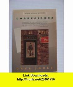 CORREGIDORA GAYL JONES ,   ,  , ASIN: B000KV8FDS , tutorials , pdf , ebook , torrent , downloads , rapidshare , filesonic , hotfile , megaupload , fileserve