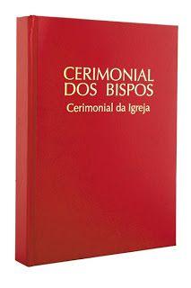 Cerimonial dos Bispos Livro que reúne as rubricas de todas as celebrações de cunho episcopal.